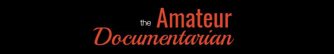 Amateur Documentarian