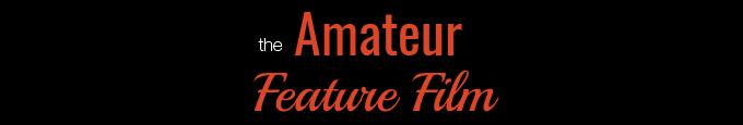 Amateur Feature Film